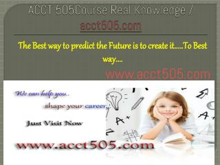ACCT 505Course Real Knowledge / acct505.com