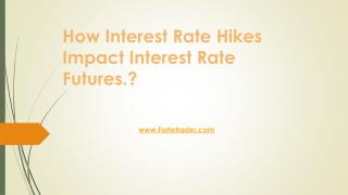 how interest rate hikes impact interest rate futures