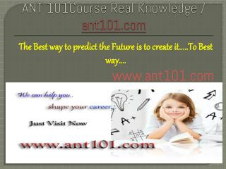 ANT 101Course Real Knowledge / ant101.com