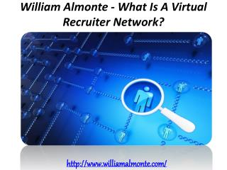William Almonte - What Is A Virtual Recruiter Network?