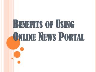 Online News Portal Benefits