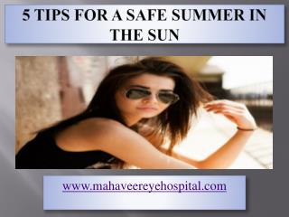 5 Tips for a Safe Summer in The Sun