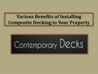 Various Benefits of Installing Composite Decking to Your Property