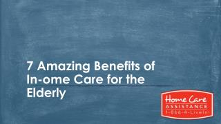 7 Amazing Benefits of In-Home Care for the Elderly