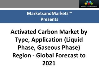 Activated Carbon Market worth 8.12 Billion USD by 2021