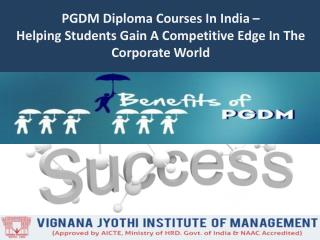 PGDM Diploma Courses In India – Helping Students Gain A Competitive Edge In The Corporate World