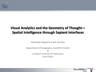 Visual Analytics and the Geometry of Thought  Spatial Intelligence through Sapient Interfaces