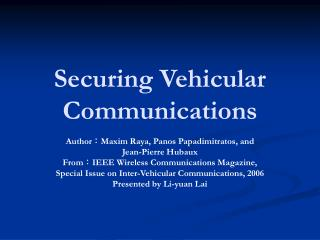 Securing Vehicular Communications