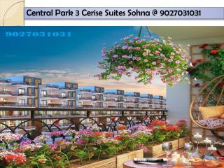 Central Park 3 Cerise Suites Sohna @ 9027031031