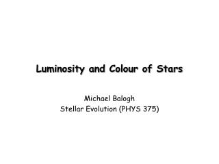 Luminosity and Colour of Stars