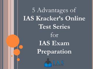 5 Advantages of IAS Kracker online test series for IAS Exam Preparation