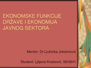 EKONOMSKE FUNKCIJE DR AVE I EKONOMIJA JAVNOG SEKTORA