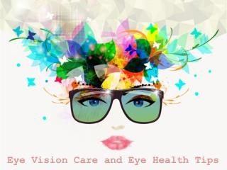 Eye Vision Care and Eye Health Tips