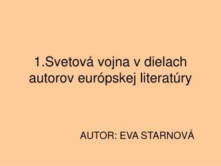 1.Svetov  vojna v dielach autorov eur pskej literat ry