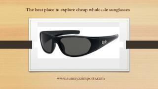 The best place to explore cheap wholesale sunglasses