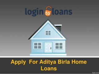 Online Aditya Birla Home Loans, Apply For Home Loans Online,  Aditya Birla Home loans - Logintoloans
