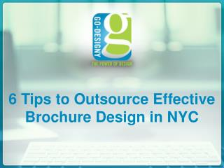 6 Tips To Outsource Effective Brochure Design In NYC
