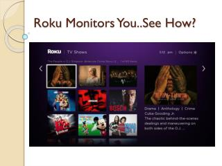 Roku Monitors You..See How?