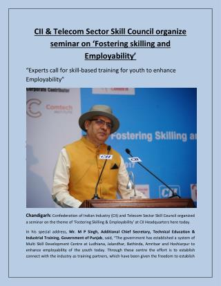 CII & Telecom Sector Skill Council organize seminar on 'Fostering skilling and employability'