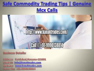 Safe Commodity Trading Tips | Genuine Mcx Calls
