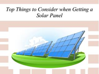 Top Things to Consider when Getting a Solar Panel