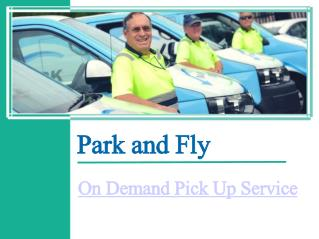 Park n  Fly on demand pick up services