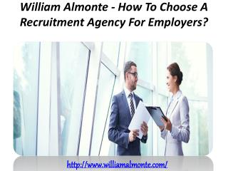 William Almonte - How To Choose A Recruitment Agency For Employers?