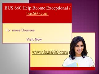 BUS 660 Help Bcome Exceptional / bus660.com