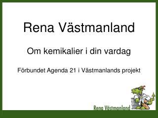 Rena V stmanland  Om kemikalier i din vardag  F rbundet Agenda 21 i V stmanlands projekt