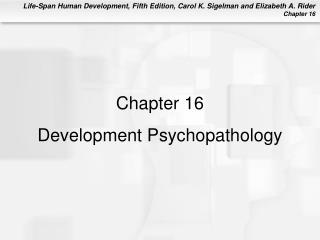 Chapter 16  Development Psychopathology