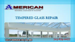 Repair Tempered Glass in Emergency | Call @ 703-679-0077
