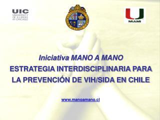 Iniciativa MANO A MANO ESTRATEGIA INTERDISCIPLINARIA PARA LA PREVENCI N DE VIH