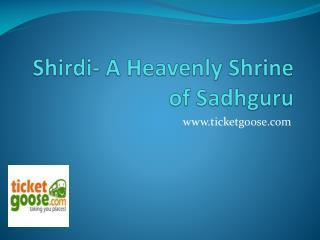 Shirdi- A Heavenly Shrine of Sadhguru