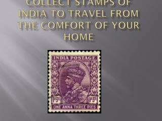 Collect Stamps of India to Travel From the Comfort of Your Home
