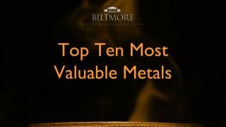 Top Ten Most Valuable Metals