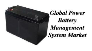 Global Power Battery Management System Market