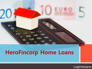 HeroFincorp Home loan, Apply For HeroFincorp Home loans Online,  Home loan in india – Logintoloans