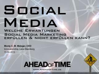 Social Media - Welche Erwartungen Social Media Marketing erfüllen kann und welche nicht?