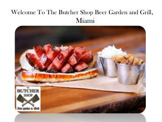Top Restaurants in Wynwood – The Butcher Shop Miami