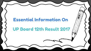 Essential Information On UP Board 12th Result 2017