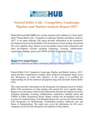 Natural Killer Cells - Competitive Landscape, Pipeline and Market Analysis Report 2017