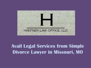 Avail Legal Services from Simple Divorce Lawyer in Missouri, MO