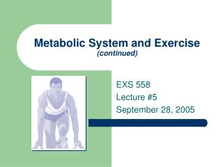 Metabolic System and Exercise continued