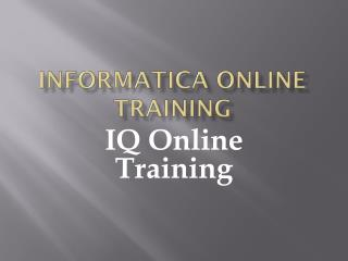 Effective and proven Informatica Online Training - IQ Online Training