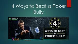 4 Ways to Beat a Poker Bully