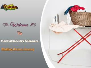 Keep your wedding dress cleaning at manhattandrycleaners