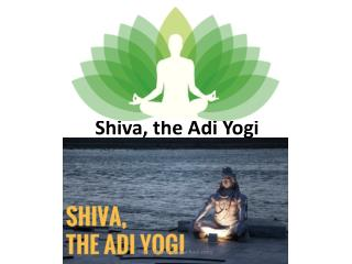 the first Yogi of the Universe