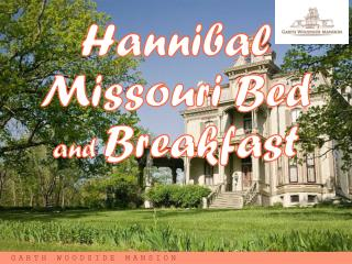 Garth Woodside Mansion - Hannibal Bed & Breakfast