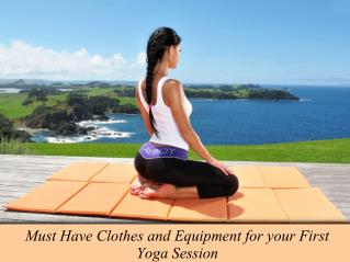 Must Have Clothes and Equipment for your First Yoga Session