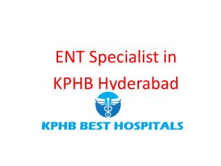Best ENT Specialists in KPHB | ENT Hospital in KPHB Hyderabad